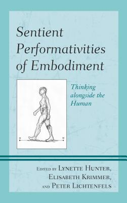Sentient Performativities of Embodiment: Thin