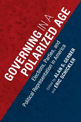 Governing in a Polarized Age: Elections, Parties, and Political Representation in America