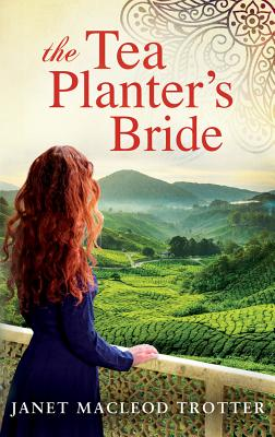 The Tea Planter's Bride: A Story of Intrigue and Passion