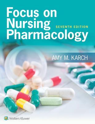 Focus on Nursing Pharmacology + Lippincott Photo Atlas of Medication Administration