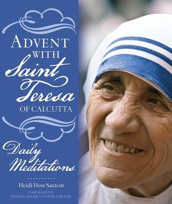 Advent With Saint Teresa of Calcutta: Daily Meditations