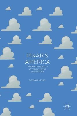 Pixar's America: The Re~Animation of American