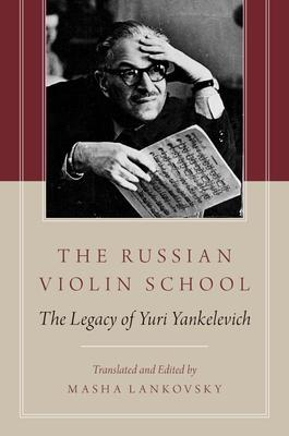 The Russian Violin School: The Legacy of Yuri Yankelevich