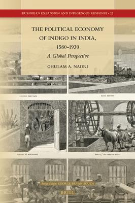The Political Economy of Indigo in India 1580