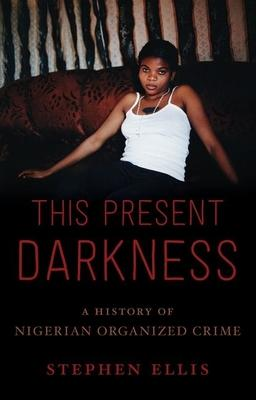 This Present Darkness: A History of Nigerian