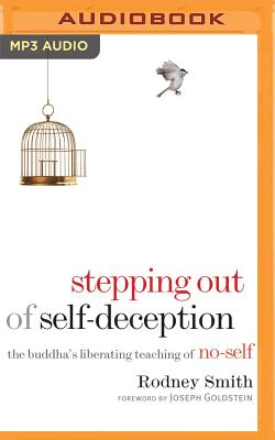 Stepping out of self~deception: The Buddha's