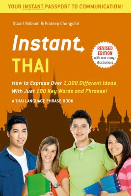 Instant Thai: How to Express Over 1,000 Different Ideas With Just 100 Key Words and Phrases!