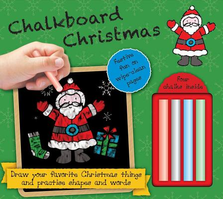 Chalkboard Christmas: Hours of Fun on Wipe-Clean Pages - Four Chalks Inside!