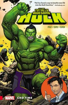 The Totally Awesome Hulk 1: Cho Time