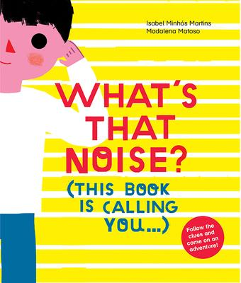 What's That Noise?: This Book Is Calling You...