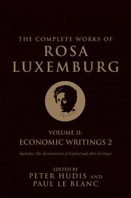 The Complete Works of Rosa Luxemburg: Economic Writings 2