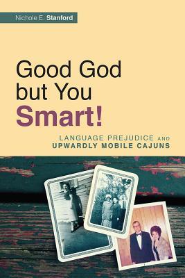Good God but You Smart^!: Language Prejudice