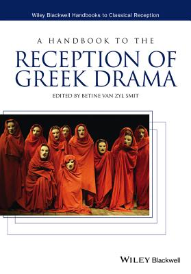 A Handbook to the Reception of Greek Drama