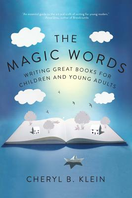 The Magic Words: Writing Great Books for Chil