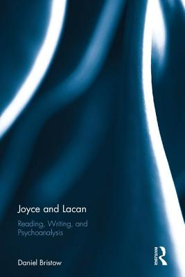Joyce and Lacan: Reading Writing and Psychoan
