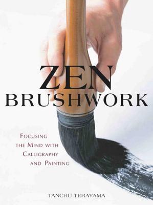 Zen Brushwork: Focusing the Mind With Calligr