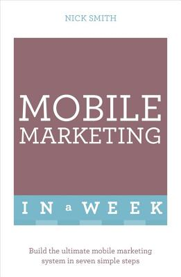 Teach Yourself Mobile Marketing in a Week