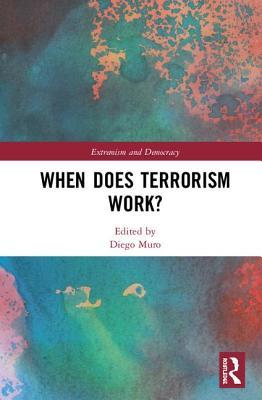 When Does Terrorism Work?