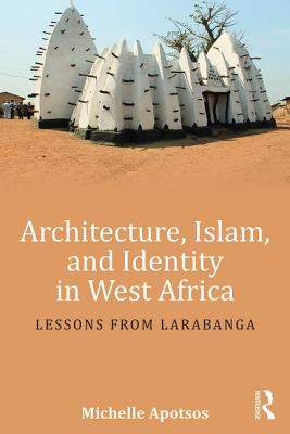 Architecture Islam and Identity in West Afric