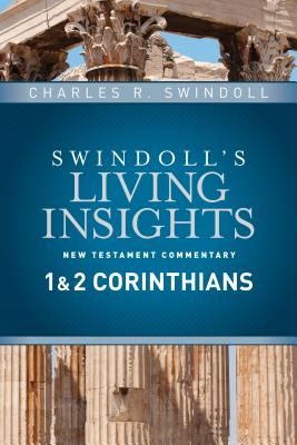 Swindoll's Living Insights New Testament Commentary: 1 & 2 Corinthians