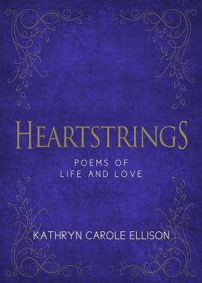 Heartstrings: Poems of Life and Love