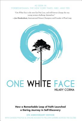 One White Face: How a Remarkable Leap of Faith Launched a Daring Journey in Self-Discovery
