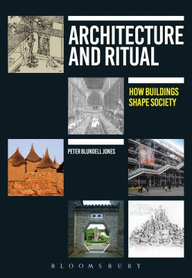 Architecture and Ritual: How Buildings Shape