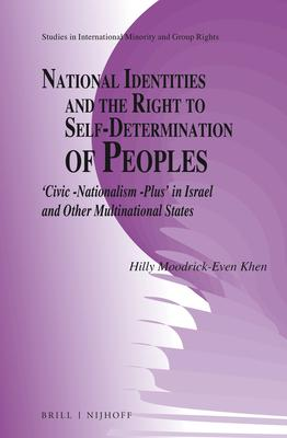 National Identities and the Right to Self-determination of Peoples: Civic -nationalism -plus in Israel and Other Multinational