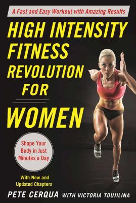 High Intensity Fitness Revolution for Women: A Fast and Easy Workout With Amazing Results