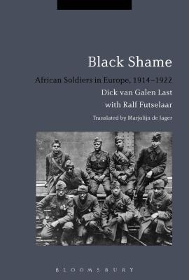 Black Shame: African Soldiers in Europe 1914-1922