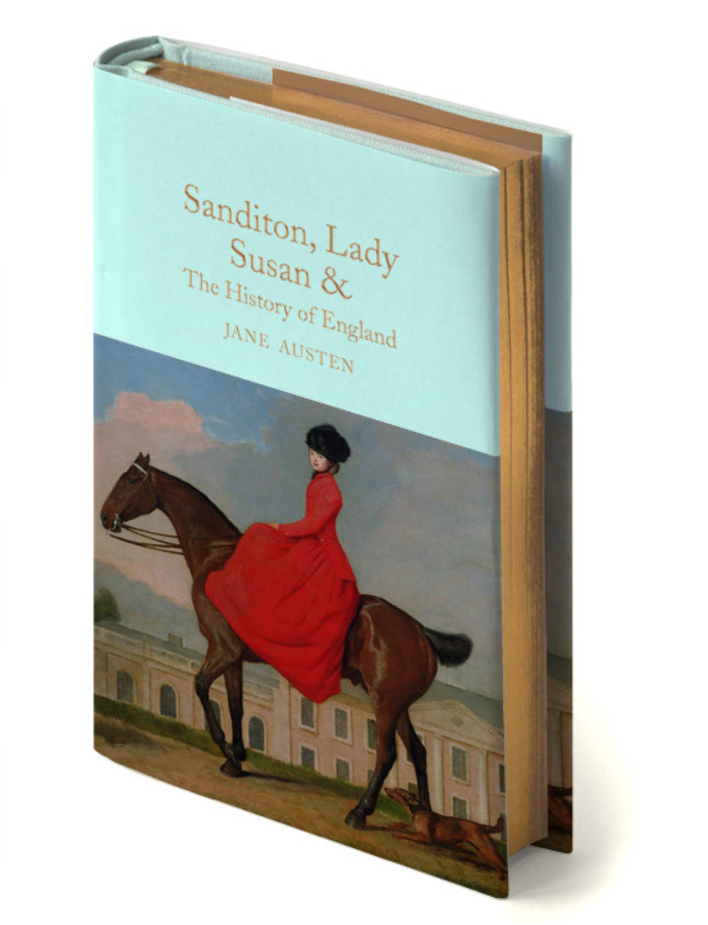 Sanditon, Lady Susan, & the History of England: &c. the Juvenilia and Shorter Works of Jane Austen