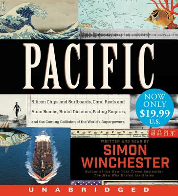 Pacific: Silicon Chips and Surfboards, Coral Reefs and Atom Bombs, Brutal Dictators, Fading Empires, and the Coming Collision of