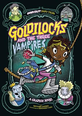 Far Out Fairy Tales: Goldilocks and the Three Vampires: A Graphic Novel