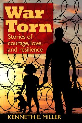 War Torn: Stories of Courage, Love, and Resilience