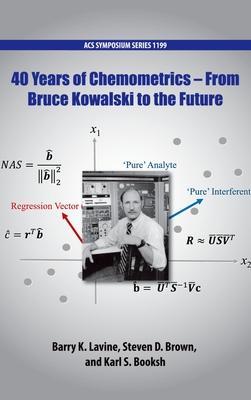 40 Years of Chemometrics: From Bruce Kowalski to the Future