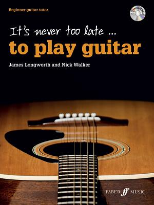 It's Never Too Late to Play Guitar: Beginner