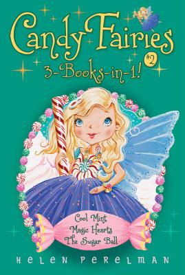 Candy Fairies 3-Books-in-1! 2: Cool Mint / Magic Hearts / The Sugar Ball