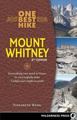 One Best Hike Mount Whitney: Everything You Need to Know to Successfully Hike California's Highest Peak