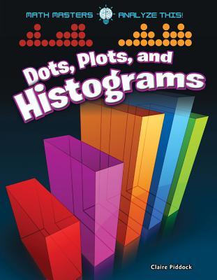 Dots Plots and Histograms