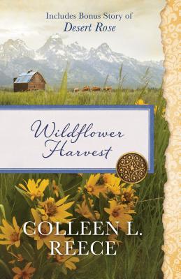 Wildflower Harvest: Includes Bonus Story of Desert Rose