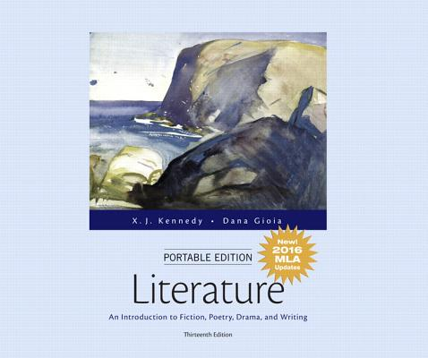 Literature: An Introduction to Fiction, Poetry, Drama, and Writing - Portable Edition - MLA Updates