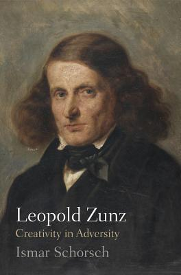 Leopold Zunz: Creativity in Adversity