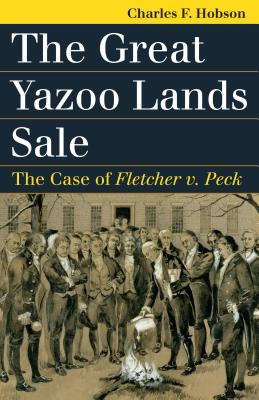 The Great Yazoo Lands Sale: The Case of Fletcher v. Peck
