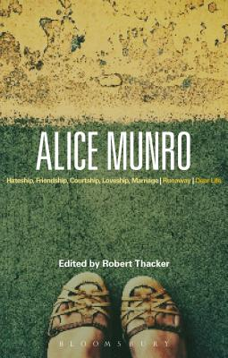 Alice Munro: Hateship, Friendship, Courtship, Loveship, Marriage, Runaway, Dear Life
