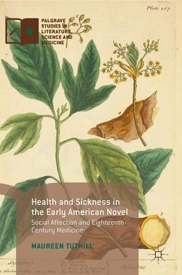 Health and Sickness in the Early American Novel: Social Affection and Eighteenth-century Medicine
