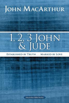 1, 2, 3 John and Jude: Established in Truth... Marked by Love