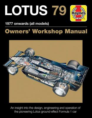 Haynes Lotus 79 Owners' Workshop Manual: 1977 onwards (all Models): An insight into the design, engineering and operation of the