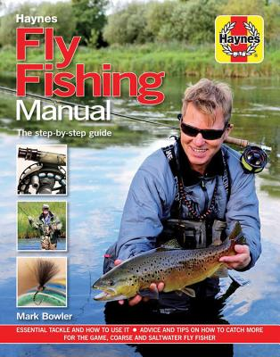 Fly Fishing Manual: The Step-by-Step Guide