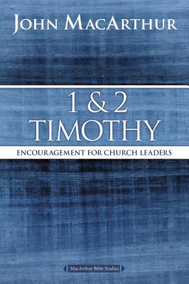 1 & 2 Timothy: Encouragement for Church Leaders