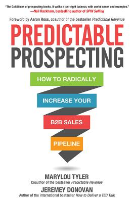 Predictable Prospecting: How to Radically Inc